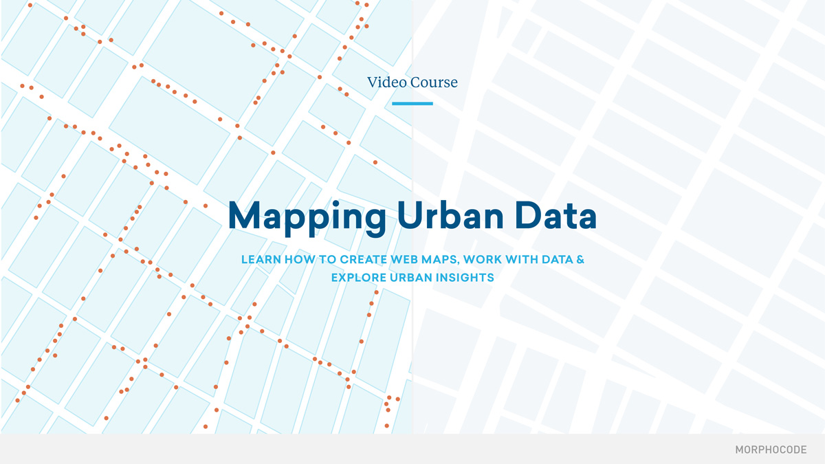 Mapping Urban Data — Online Video Course